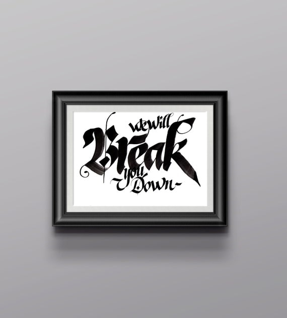We will break you down Calligraphy (Hand drawn Poster)