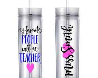 My favorite people call me Teacher Skinny Tumbler Student Teacher School Gift Cup