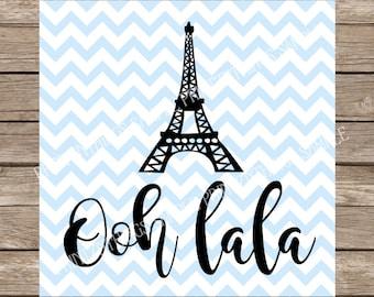 Ooh La La Paris svg file Eiffel Tower Paris France svg French svg Eiffel Tower svg cut files DXF SVG Silhouette Cameo cutting file