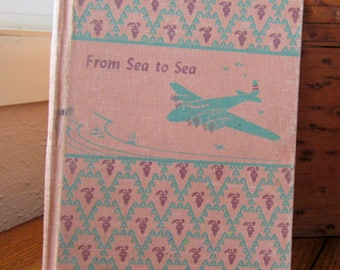 From Sea To Sea Children's School Reader California State Series 1945