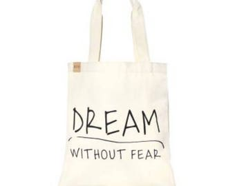 Dream Without Fear Totes