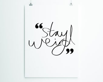 Stay Weird, Typography Print