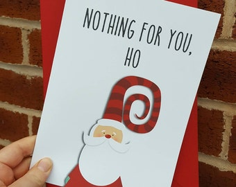 Funny christmas card nothing for you ho A5
