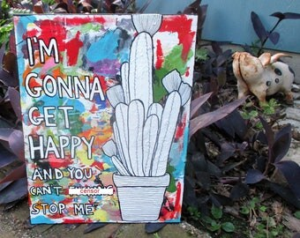 get f'n happy wall art, San Pedro cactus, cactus painting, be happy, love life, colorful wall art, abstract cactus, get happy art, canvas