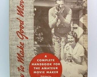 How To Make Good Movies - Hardcover Book from Kodak – 40s 50s Ephemera