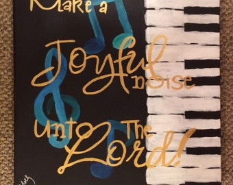 Make a joyful noise canvas painting, scripture painting, piano keys painting, music notes painting, original artwork