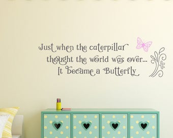 Just when the caterpillar thought the world was over, it became a butterfly wall art sticker, Children's room bedroom, play room