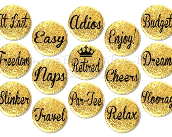 Retirement Party Favors, 15 Fun Retirement Pin Back Buttons, Retired Fridge Magnets or Pinbacks, Gold Glitter Retirement Party, - BB1550