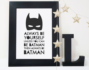 Always Be Batman Print