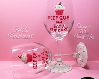 Hand Painted Wine Glass - Keep Calm Cupcake - Personalized and Custom Wine Glasses for Birthday, Wedding, Party, Special Occasions