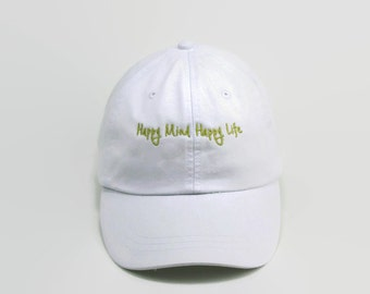 Embroidered Baseball Caps, Embroidered Cap, Happy Mind Happy Life, White Baseball Hat, Custom Stitching, Embroidered Hat,