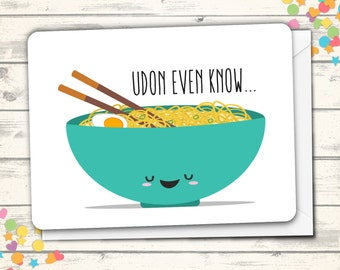 Friendship Love Card, Friendship, Hello Card, Miss You Card, Food Pun, Clever Cards, Udon Even Know, Kawaii Love Card, Asian Food Pun