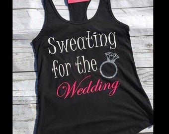 Bridal Gift Sweating For The Wedding Tank