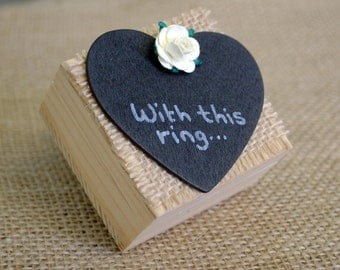 Handmade wooden ring box With this ring...Wedding Engagement ring bearer box