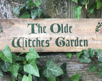 Olde Witches' Garden Rustic Sign
