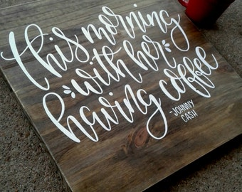SALE!!! This Morning With Her Having Coffee // Johnny Cash's Paradise // Coffee Kitchen Art on Wood