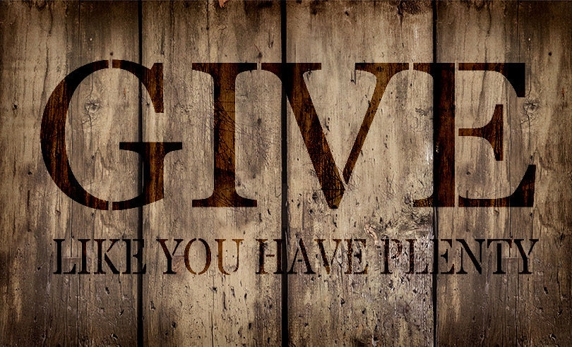 Give Like You Have Plenty - Rectangle - Word Stencil - Select Size - STCL1805 - by StudioR12