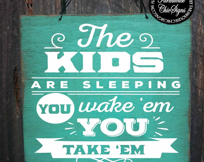 sleeping kids, kids are sleeping, baby sleeping sign, kids room decor, kids signs, you wake them you take them
