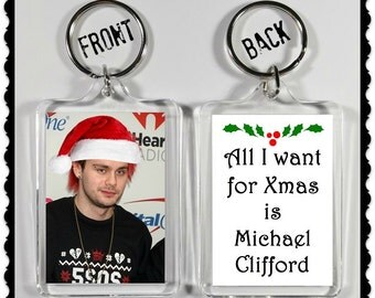 "Michael Clifford Keychain Key Ring ""All I Want For Xmas Is Michael Clifford"" 5SOS"