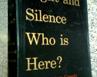Night and Silence, Who is there? An American Comedy by Pamela Hansford Johnson Year 1963