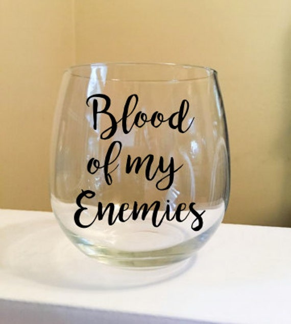 Blood Of My Enemies Stemless Wine Glass - the perfect wine gift!