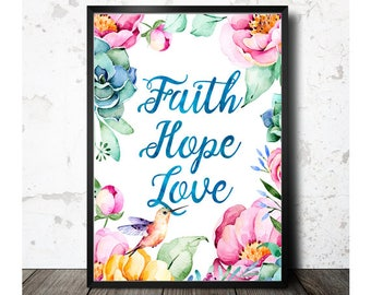 Faith Hope Love Sign, Floral Printable, Inspirational Quotes, Bible Verse, Home Decor, Printable Art, Digital Art,  Digital Download