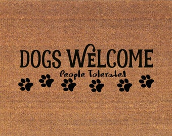 """Dogs Welcome People Tolerated Door Mat - Coir Doormat Rug - 2' x 2' 11"""" (24 Inches x 35 Inches) - Welcome Mat - Housewarming Gift"""
