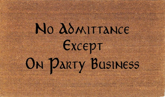 No Admittance Except On Party Business Lord Of The Rings