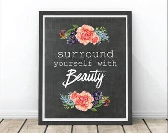 Printable Art Motivational Art Inspirational Printable Quote Art Floral Digital Art Surround Yourself with Beauty printable wall art Black