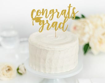 Congrats Grad Cake Topper - Congrats Grad - Graduation Party Decorations - Graduation Cake Topper - 2017 Grad Party - 2017 Graduation