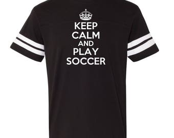 Keep Calm And Play Soccer  LAT - Adult Football Fine Tee - 6937. New Dad Shirt. Fathers Day Shirt.