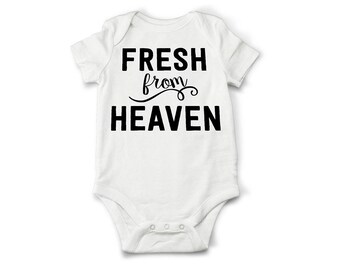 """Baby. Infant. Toddler. Decorative Clothing. Onsie. Baby Shower Gift. New Baby. New Mom. """"Fresh from heaven."""""""
