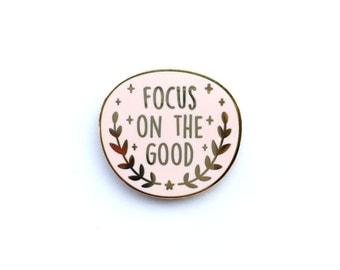 Pink Focus on the Good Pin, Enamel Pin, Wishes, gold metal, hard enamel, brooche, good vibes, little lefty lou, pastel pink