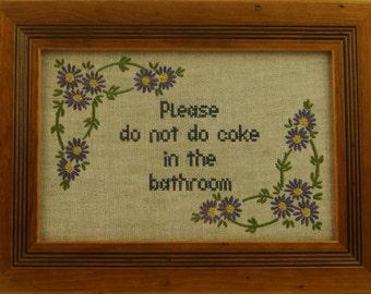 "Ironic embroidered sampler. ""Please don't do coke"""