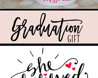 Graduation Gift, College Graduation, Gift for Her, Grad Gift, Nurse Girt, Graduate Gift, She Believed She Could so She Did Mug, Coffee Mug