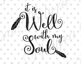 It is well with my soul,Svg, Digital Cutting File, PDF,DXF