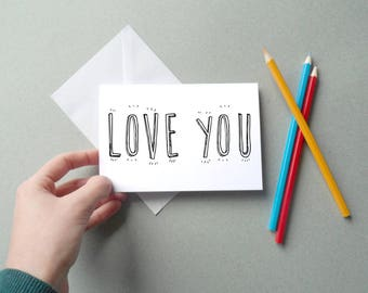 Love You - DIY Colour in Greetings Card. Personalised Romantic Typography & Adult Colouring Book Card. Blank Card, Fathers Day, Anniversary