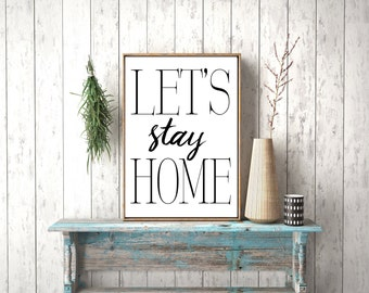 Instant Download, Let's stay Home, Let's Stay Home Sign, Let's Stay Home Print, Let's Stay Home, Stay Home Club, Bedroom Wall, Bedroom Decor