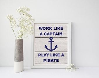 Work Like A Captain Play Like A Pirate, Nautical Wall Art, Nautical Art, Nautical Wall Decor, Anchor Print, Nautical Nursery, Nautical Theme
