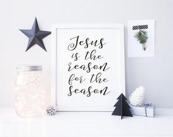 Jesus is the reason for the season - Religious Christmas printable art, black and white print, Christian Christmas print, Holiday decoration