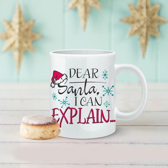 Dear Santa I Can Explain Christmas Coffee Mug - Cute Christmas Cup