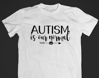 Autism is Our Normal - Shirt - Youth and Adult Sizes