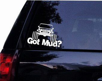 Got MUD? - Jeep Off Road Mud Vinyl Car Decal Laptop Decal Car Window Wall Sticker