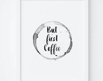 "Typographic Print ""But First Coffee"",Printable Quote,Motivational Quote,Inspirational Print ,Wall Decor,Digital Print,Typography,Quote"