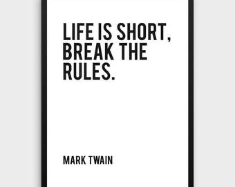 Literature Poster | Life is short, Break the Rules, Mark Twain, Literature Art Print, Book Art Print, Reading Art, Writer Quote, Literature