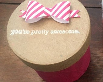 You're pretty awesome. Gift Box