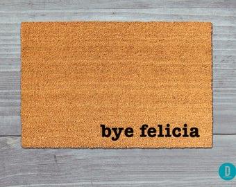 Bye Felicia Doormat, Bye Felicia Door Mat, Bye Felicia Welcome Mat, Bye Felicia Mat, Funny Doormat, Rude Doormat, Bye Felicia, Friday