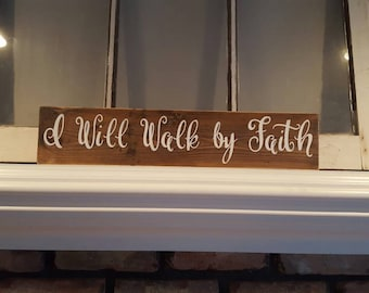 I Will Walk By Faith~Reclaimed Wood~Faith Sign~Rustic Wood Sign~Wood Wall Art~Fixer Upper Decor~Custom Wood Sign~Scripture Sign~Hand Painted