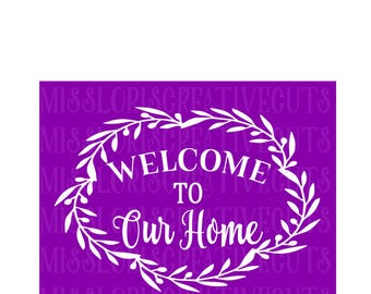 Welcome to our home  SVG Cut file  Cricut explore file    sign decalscrapbook vinyl decal wood sign cricut cameo Commercial use