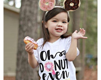 Oh Donut Even, Donut Shirt, Donut Tee, Donut Tshirt, Girls Shirt, Funny Shirt, Cute Shirt, Toddler Shirt, Donut, Donut Lovers